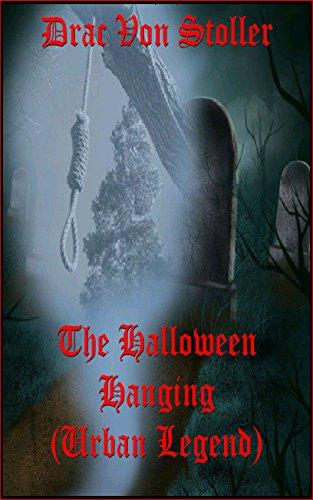 The Halloween Hanging (Urban Legend) -