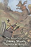 The Adventures of Jimmy Skunk, Thornton W. Burgess, 1603124160