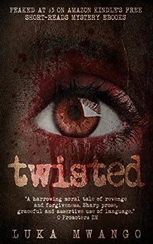 Twisted by [Mwango, Luka]