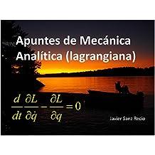 Apuntes de Mecánica Analítica (lagrangiana): Física, Mecánica, Mecánica Lagrangiana (Spanish Edition)