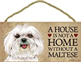 "A house is not a home without Maltese (puppy cut / short hair cut) - 5"" x 10"" Door Sign"