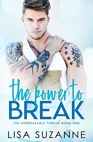 The Power to Break (The Unbreakable Thread Book 1)