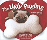 download ebook the ugly pugling: wilson the pug in love pdf epub