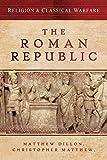 Religion & Classical Warfare: The Roman Republic