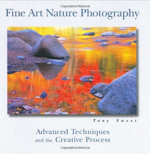 Download Fine Art Nature Photography: Advanced Techniques and the Creative Process ebook