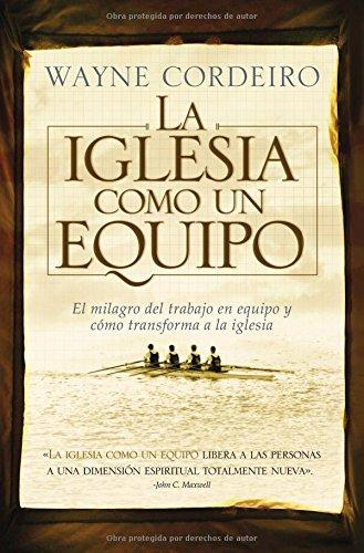 La iglesia como un equipo (Spanish Edition)