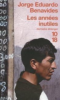 Les années inutiles par Jorge-Eduardo Benavides