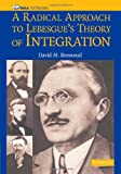A Radical Approach to Lebesgue's Theory of Integration, David M. Bressoud, 0521711835