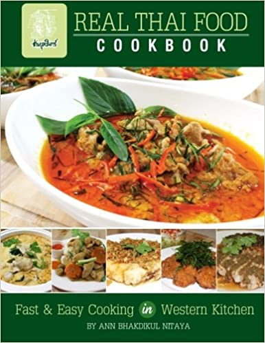 Real thai food fast easy cooking in western kitchen volume 1 real thai food fast easy cooking in western kitchen volume 1 ann bhakdikul nitaya 9780990990444 amazon books forumfinder Gallery