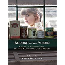 Aurore of the Yukon: A Girl's Adventure in the Klondike Gold Rush