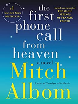 The First Phone Call From Heaven: A Novel by [Albom, Mitch]