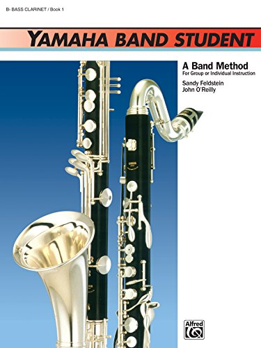 Yamaha Band Student, Book 1 for B-Flat Bass Clarinet (Yamaha Band Method) (Classical Clarinet Bass)