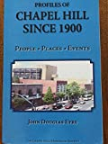 img - for Profiles of Chapel Hill Since 1900: A Collection of Historical Notes from 1999 to 2008 book / textbook / text book