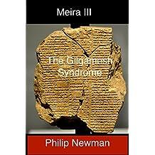 The Gilgamesh Syndrome: Part I (Meira Book 3)