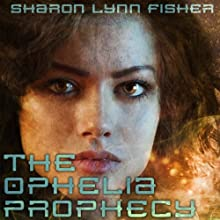 The Ophelia Prophecy Audiobook by Sharon Lynn Fisher Narrated by Coleen Marlo