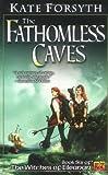 The Fathomless Caves, Kate Forsyth, 0451459024