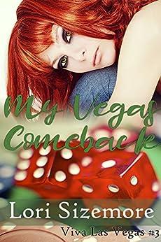 My Vegas Comeback (Viva Las Vegas Book 3) by [Sizemore, Lori]
