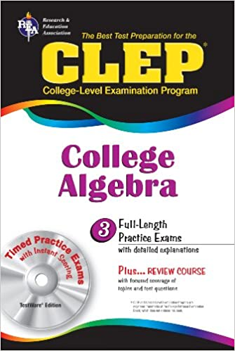 CLEP College Algebra with CD (REA) - The Best Test Prep for the ...