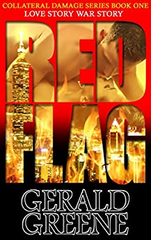 Red Flag: TechnoThriller, Action Techno Thriller Romance Series (Collateral Damage Book 1) by [Greene, Gerald]