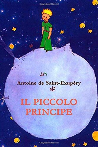 Il piccolo Principe (Italian Edition) [De Saint-Exupery, Antoine] (Tapa Blanda)