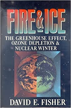 Fire and Ice: The Greenhouse Effect, Ozone Depletion and Nuclear Winter