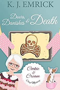 Doors, Danishes & Death (A Cookie and Cream Cozy Mystery Book 3) by [Emrick, K.J.]
