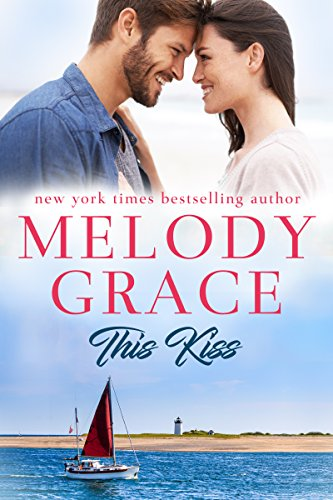 This Kiss (Sweetbriar Cove Book 8) by [Grace, Melody]