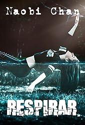 Respirar, parte 1 (Spanish Edition)