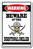 [SignJoker] BEWARE OF THE DIRECTIONAL DRILLER Warning Sign gift drill work man tools Wall Plaque Decoration