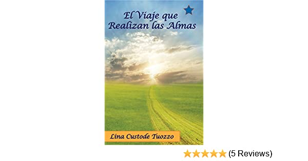 Amazon.com: El Viaje que Realizan las Almas (Spanish Edition) eBook: Lina Custode: Kindle Store