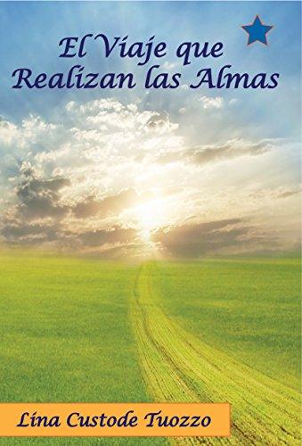 El Viaje que Realizan las Almas (Spanish Edition) by [Custode, Lina]