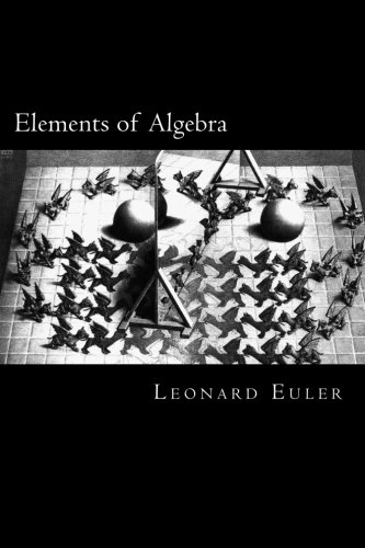 Elements of Algebra -  Leonard Euler, 3rd Edition, Paperback
