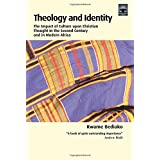 Theology and Identity: The Impact of Culture upon Christian Thought in the Second Century and in Modern Africa