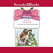 Annie and Snowball and the Teacup Club | Cynthia Rylant