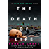 The Death of Life (The Little Things That Kill Series)
