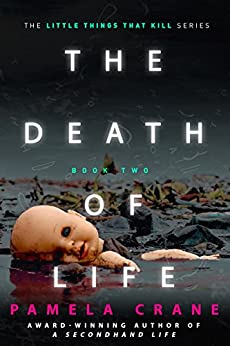The Death of Life (The Little Things That Kill Series) by [Pamela Crane]
