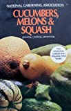 Book of Cucumbers, Melons and Squash, National Gardening Association Staff, 039474988X
