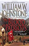 The Blood of Patriots, William W. Johnstone and J. A. Johnstone, 0786028084