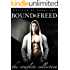 Bound and Freed