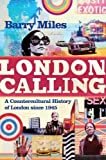 img - for London Calling: A Countercultural History of London Since 1945 book / textbook / text book