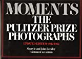 img - for Moments the Pulitzer Prize Photographs 1942-1982 book / textbook / text book