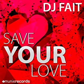 DJ Fait-Save Your Love