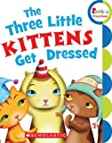 The Three Little Kittens Get Dressed, , 0531245799