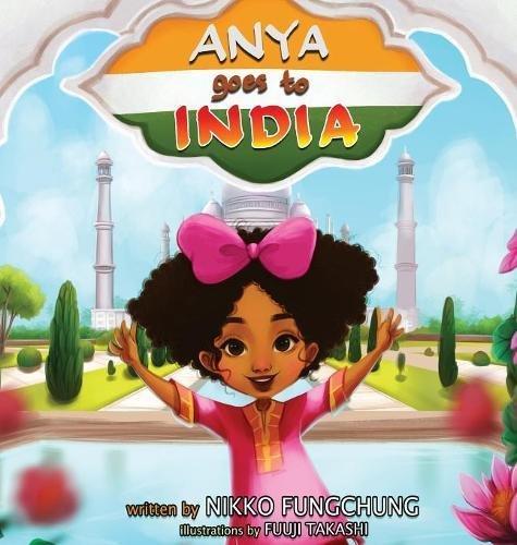 Anya Goes To India (Anya's World Adventures) ebook