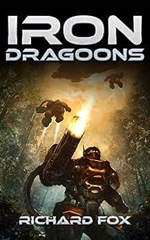 Iron Dragoons (Terran Armor Corps Book 1) by [Fox, Richard]