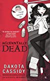 Accidentally Dead, Dakota Cassidy, 0425251004