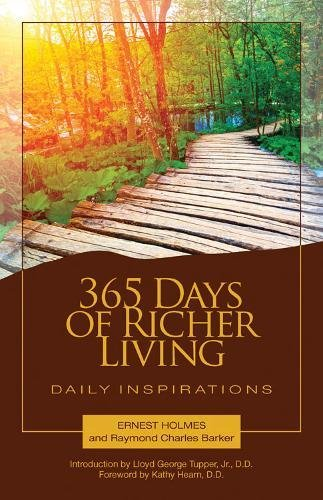 365 Days of Richer Living: A Daily Guidebook of Powerful, Inspiring, Affirmative Prayers and Meditations (How to Use Your Mind Power for More Successful Living) by Science of Mind Publishing