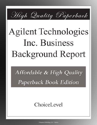 Agilent Technologies Inc. Business Background Report