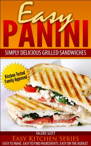 Easy Panini: Simply Delicious Grilled Sandwiches (Easy Kitchen Series) by Valerie Scott
