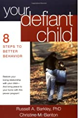 Your Defiant Child, First Edition: Eight Steps to Better Behavior Paperback